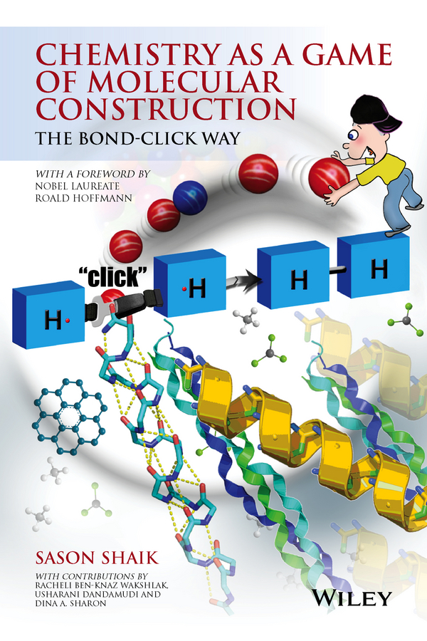 Roald Hoffmann Chemistry as a Game of Molecular Construction. The Bond-Click Way