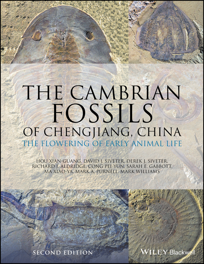 Mark Williams The Cambrian Fossils of Chengjiang, China. The Flowering of Early Animal Life fossils