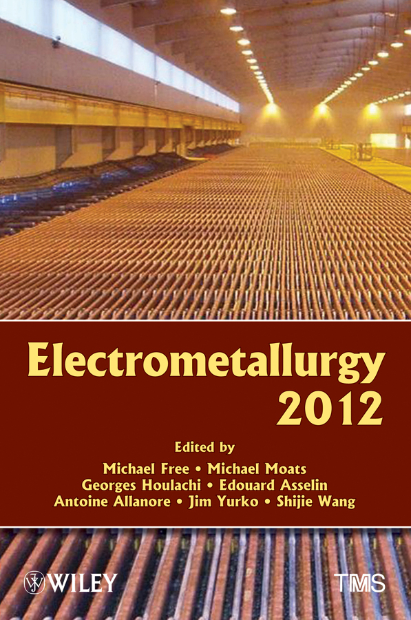 Michael Moats Electrometallurgy 2012 michael moats ni co 2013
