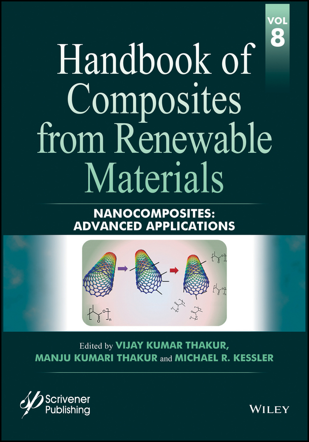 Vijay Thakur Kumar Handbook of Composites from Renewable Materials, Nanocomposites. Advanced Applications maurizio galimberti rubber clay nanocomposites science technology and applications