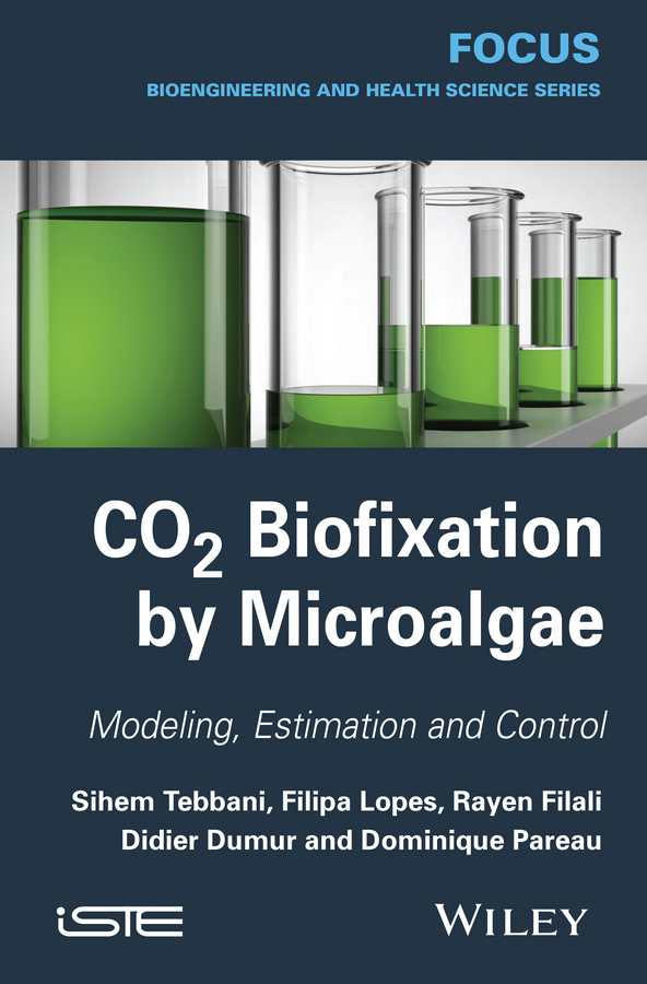 Didier Dumur CO2 Biofixation by Microalgae. Modeling, Estimation and Control