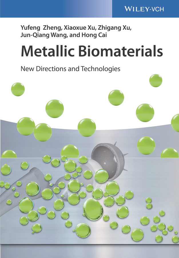 Yufeng Zheng Metallic Biomaterials. New Directions and Technologies