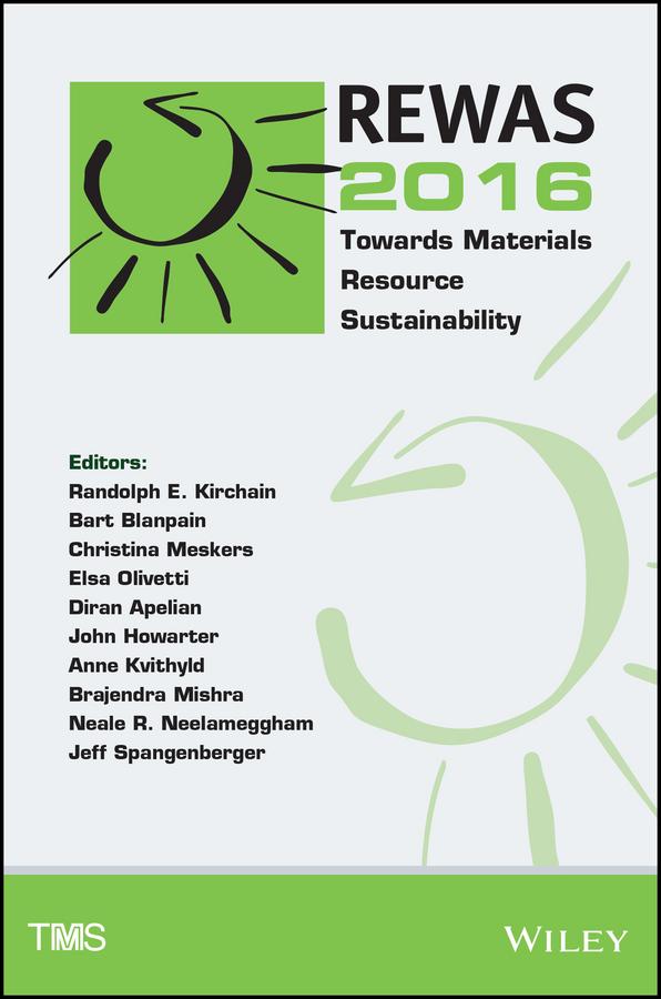Diran Apelian REWAS 2016. Towards Materials Resource Sustainability