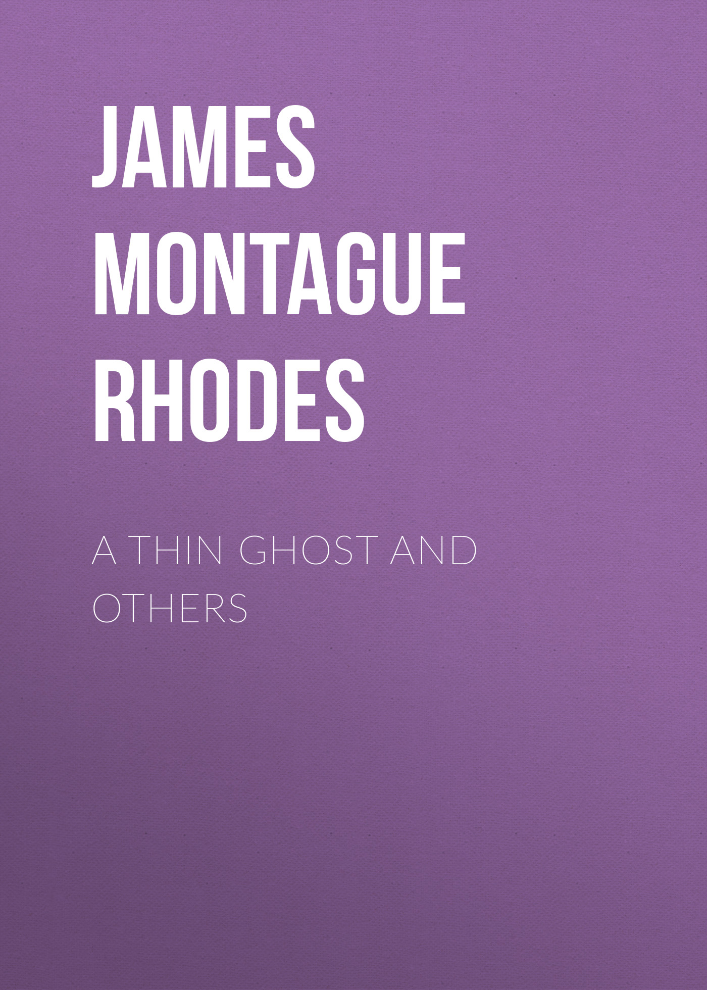 лучшая цена James Montague Rhodes A Thin Ghost and Others