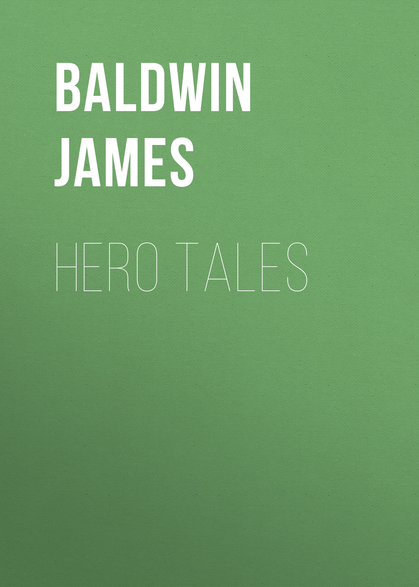 где купить Baldwin James Hero Tales дешево