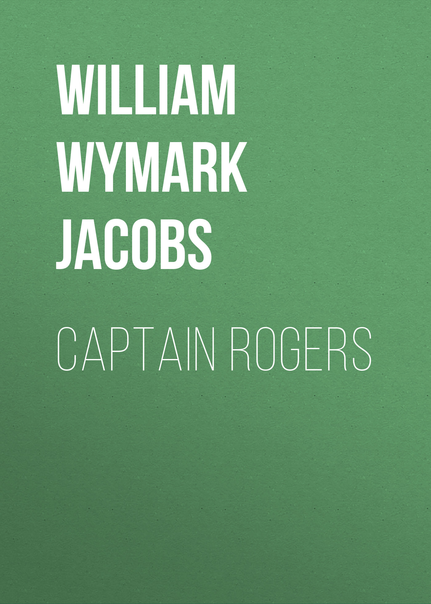 William Wymark Jacobs Captain Rogers rogers cup semi finals day