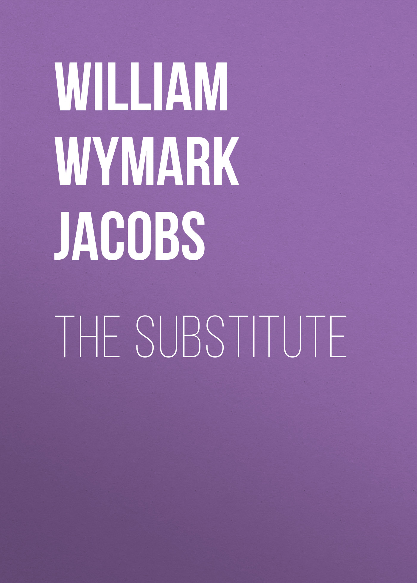 William Wymark Jacobs The Substitute
