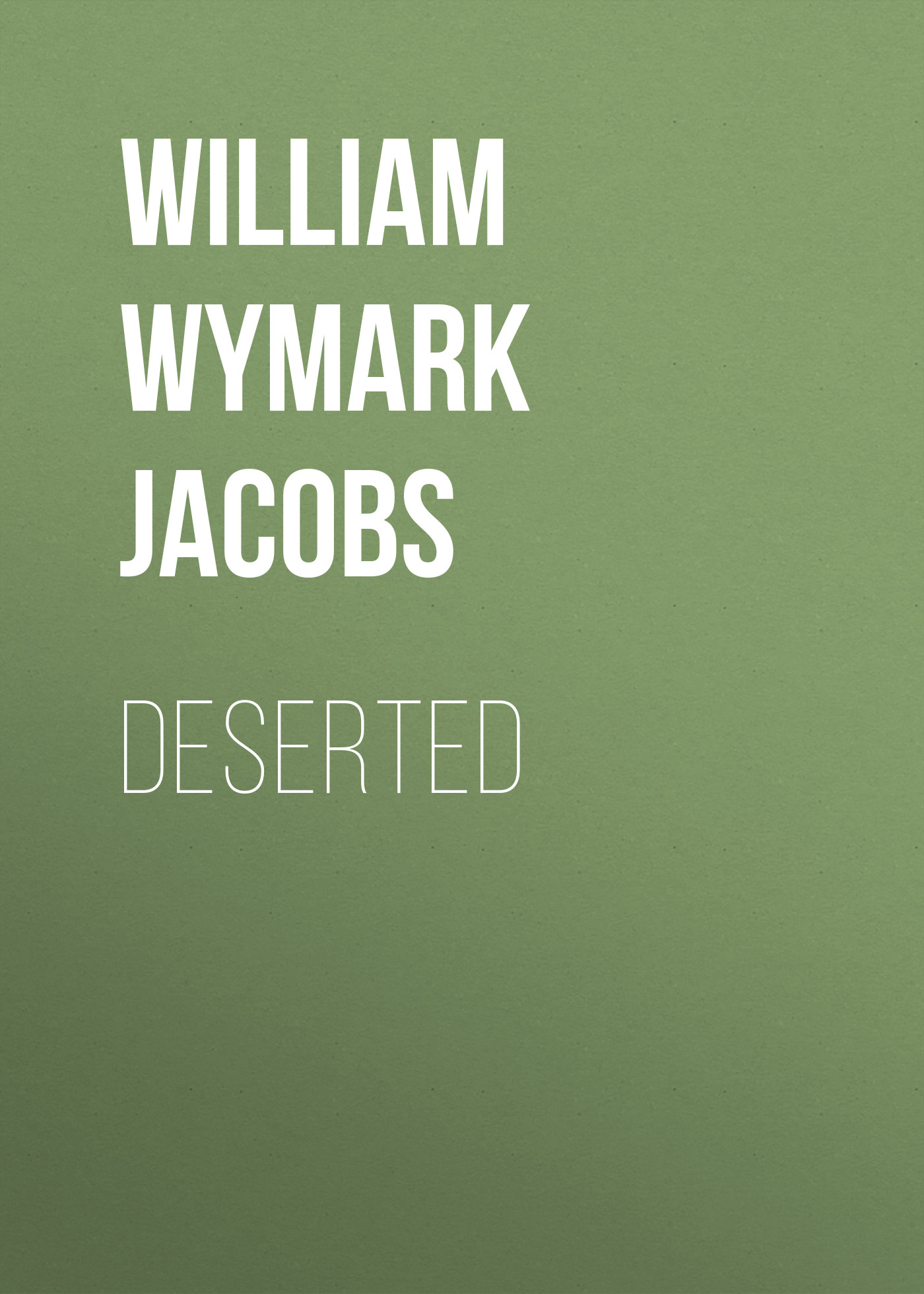 William Wymark Jacobs Deserted william wymark jacobs breaking a spell