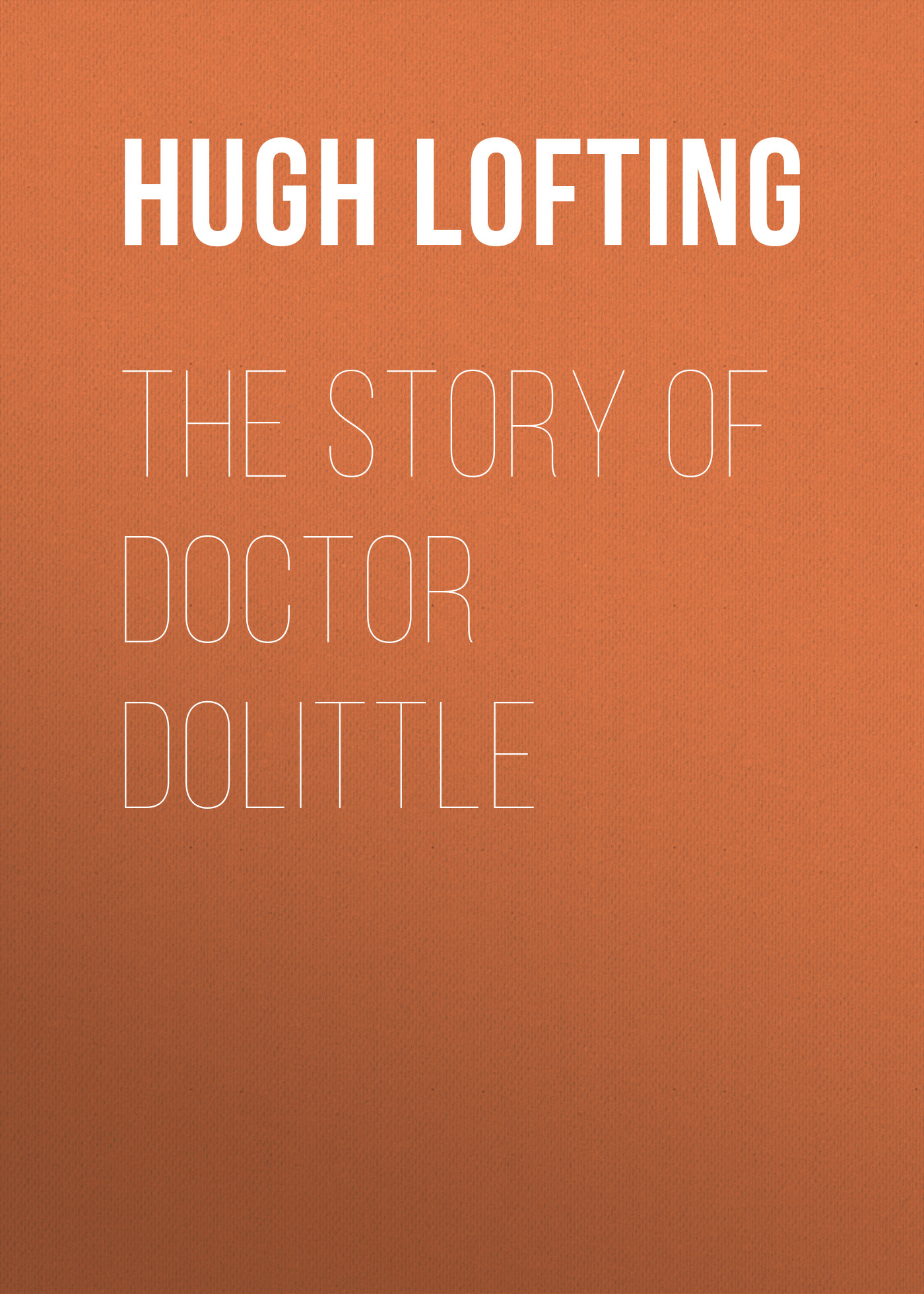 Hugh Lofting The Story of Doctor Dolittle недорого