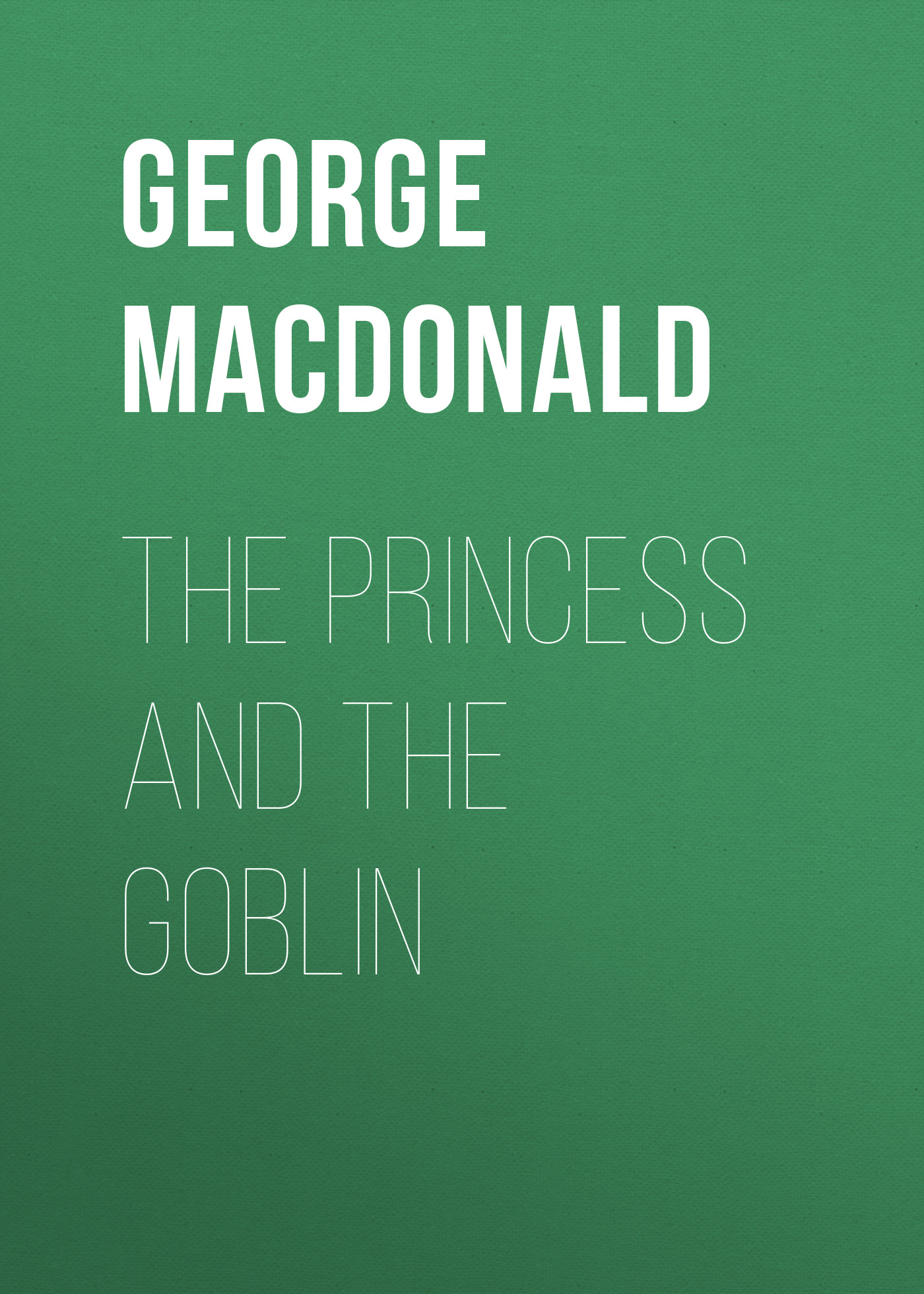 George MacDonald The Princess and the Goblin george macdonald weighed and wanting