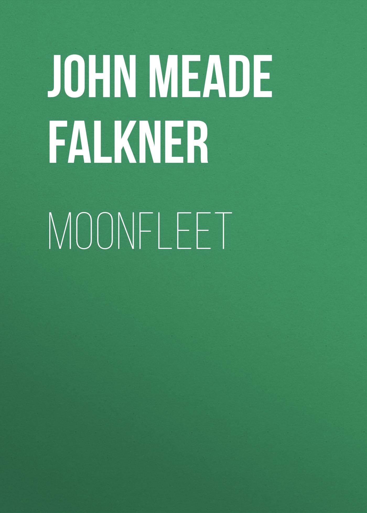 John Meade Falkner Moonfleet бинокль meade wilderness 10x42