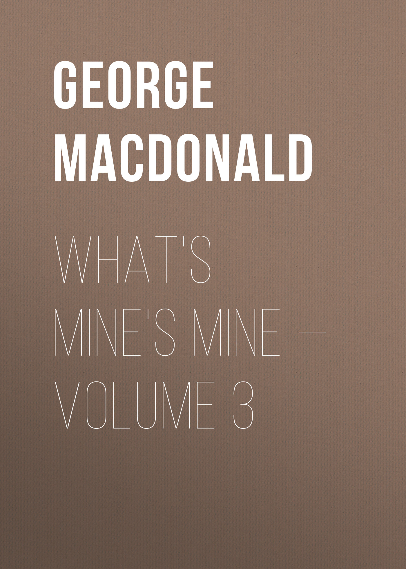 George MacDonald What's Mine's Mine — Volume 3 сифон tece drainlinе 650003