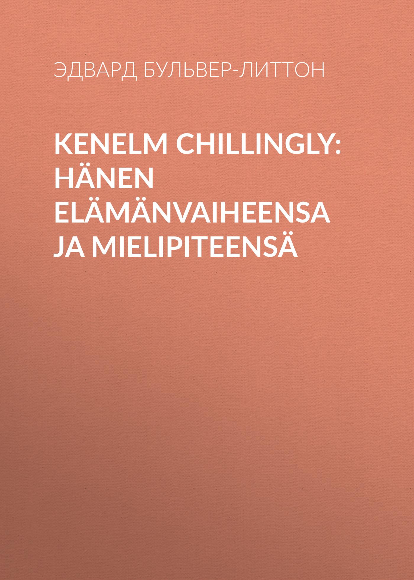 Kenelm Chillingly: Hänen elämänvaiheensa ja mielipiteensä ( Эдвард Бульвер-Литтон  )