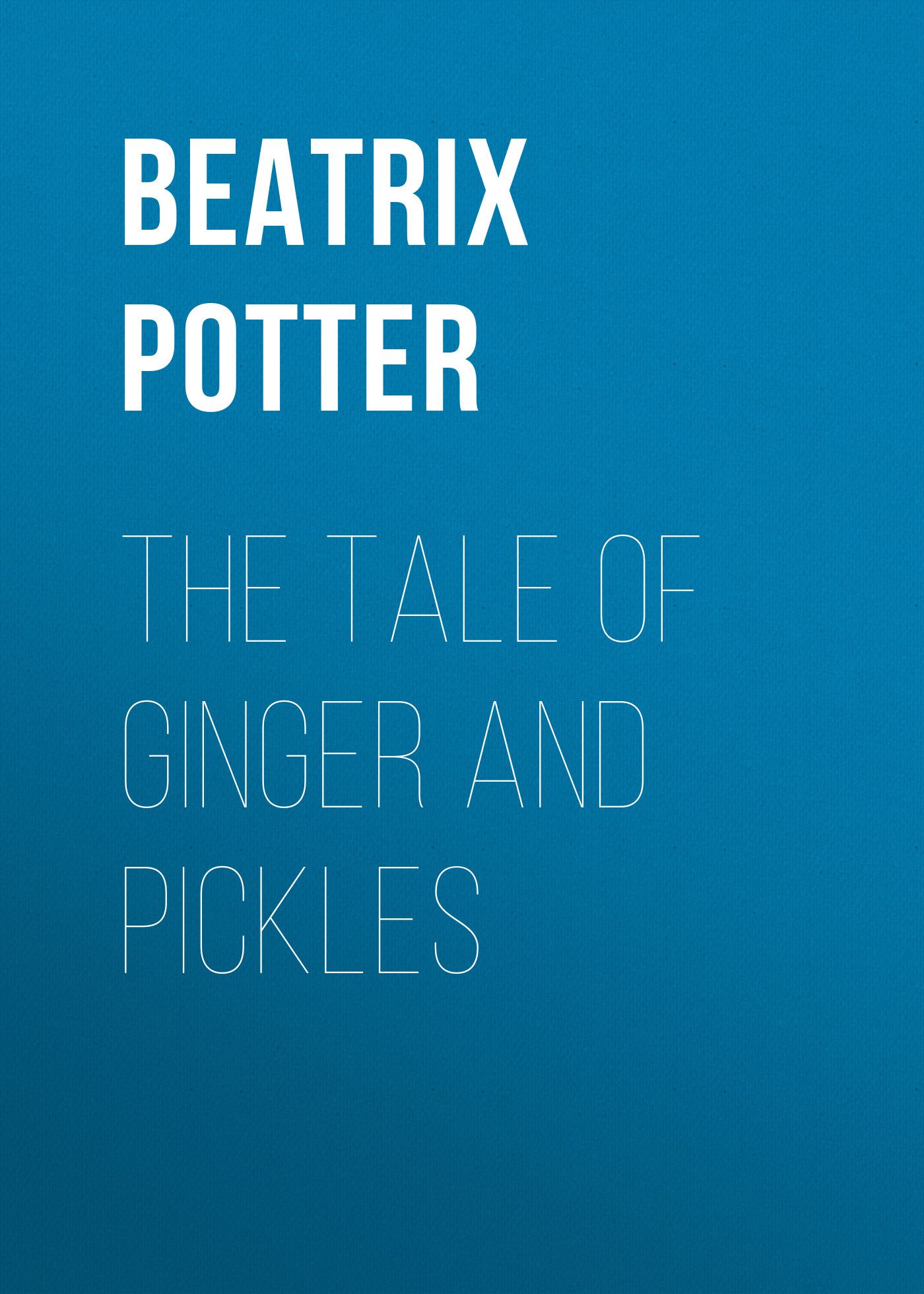 Беатрис Поттер The Tale of Ginger and Pickles беатрис поттер the tale of samuel whiskers or the roly poly pudding page 2