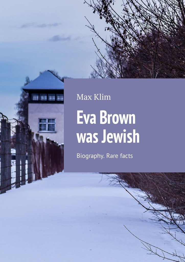 Max Klim Eva Brown was Jewish. Biography. Rare facts max klim eva brown era ebrea biografia fatti rari