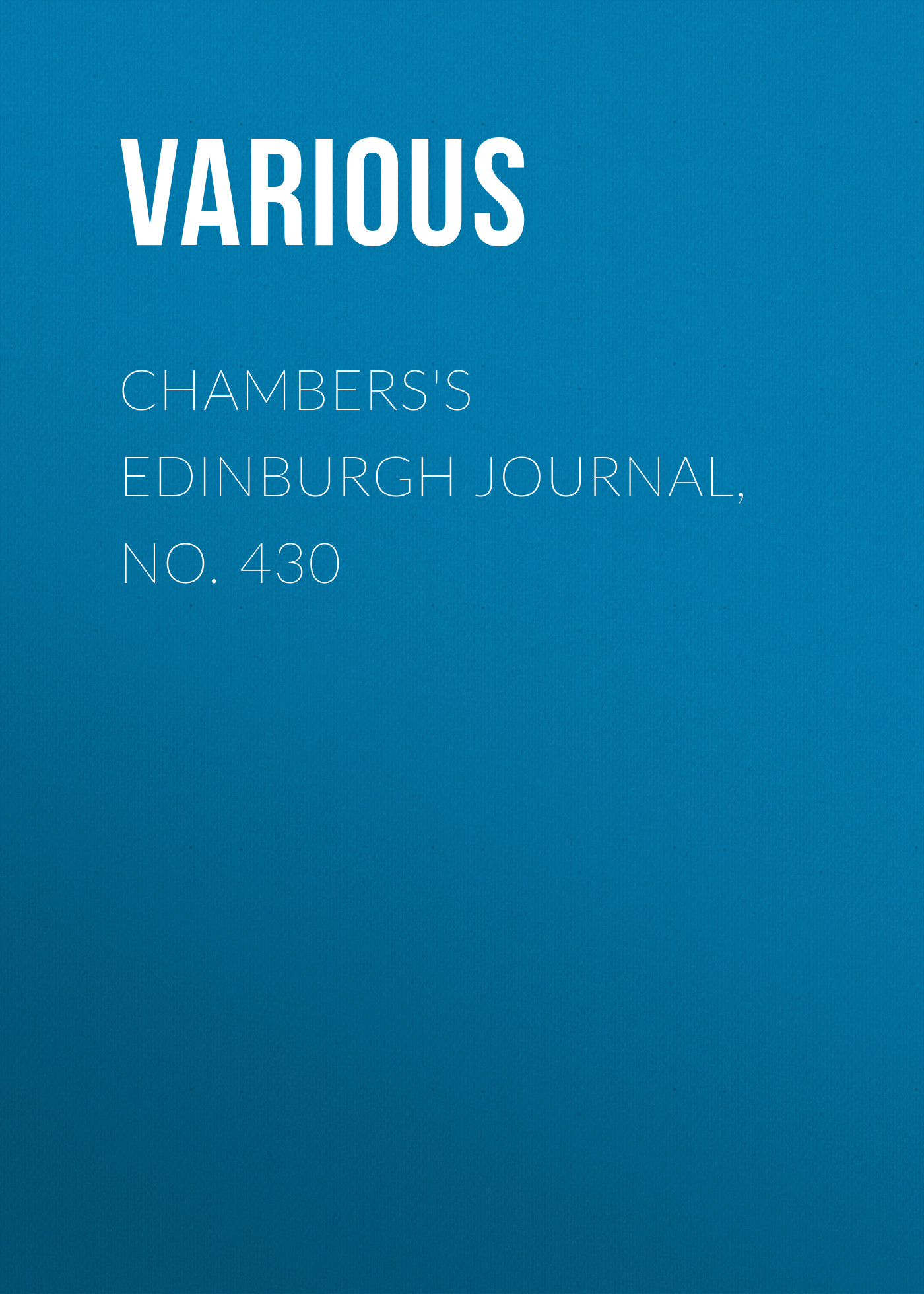 Various Chambers's Edinburgh Journal, No. 430