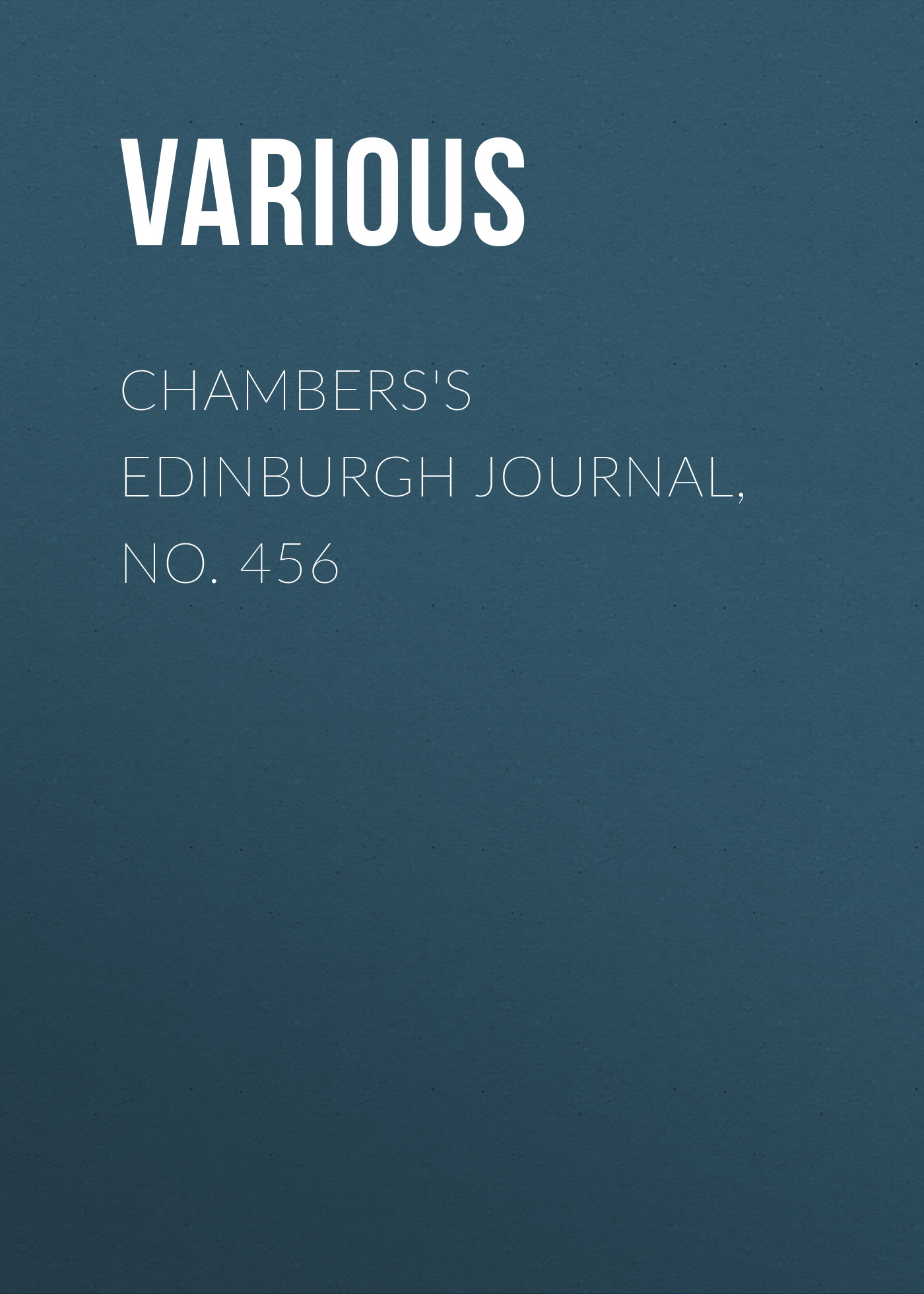 Various Chambers's Edinburgh Journal, No. 456 various chambers s edinburgh journal no 428