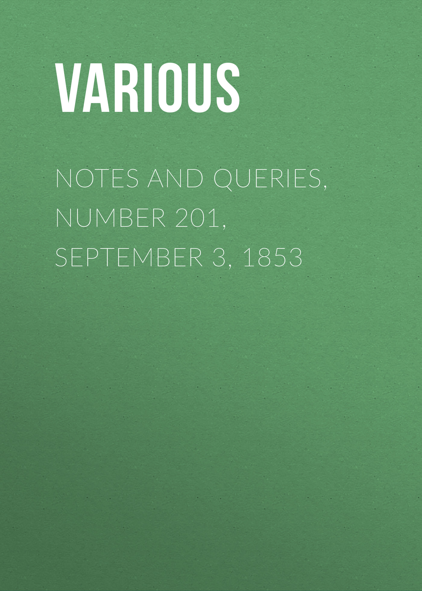 Various Notes and Queries, Number 201, September 3, 1853