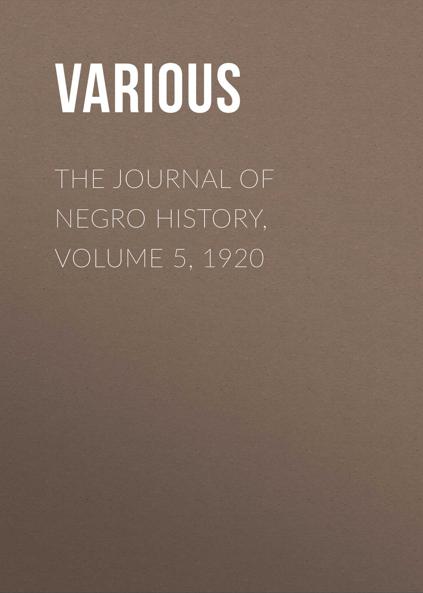 Various The Journal of Negro History, Volume 5, 1920