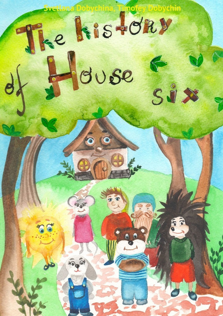 Svetlana Dobychina The History of House Six fairy unicorns the magic forest