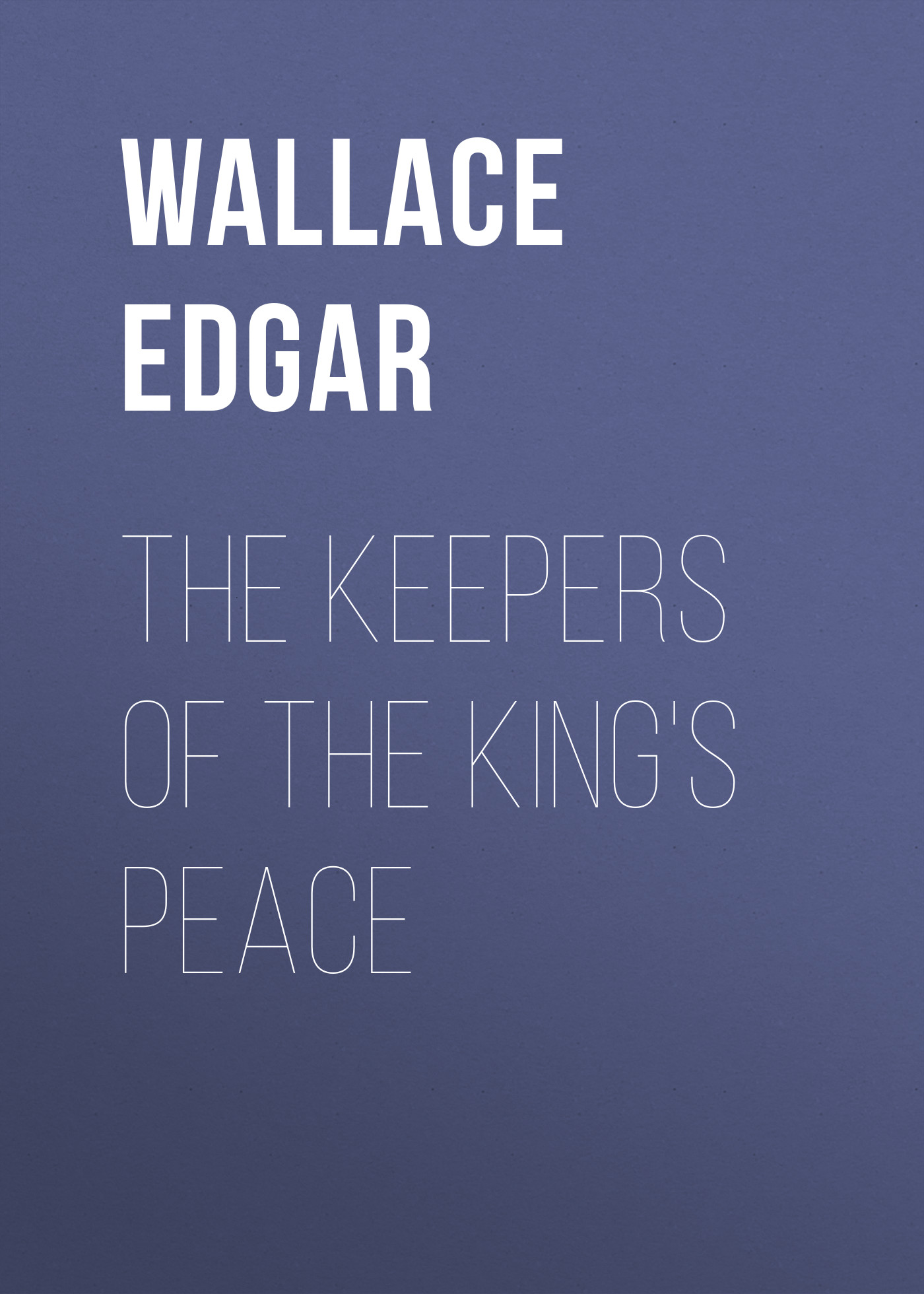 Wallace Edgar The Keepers of the King's Peace w v wallace the invitation polka