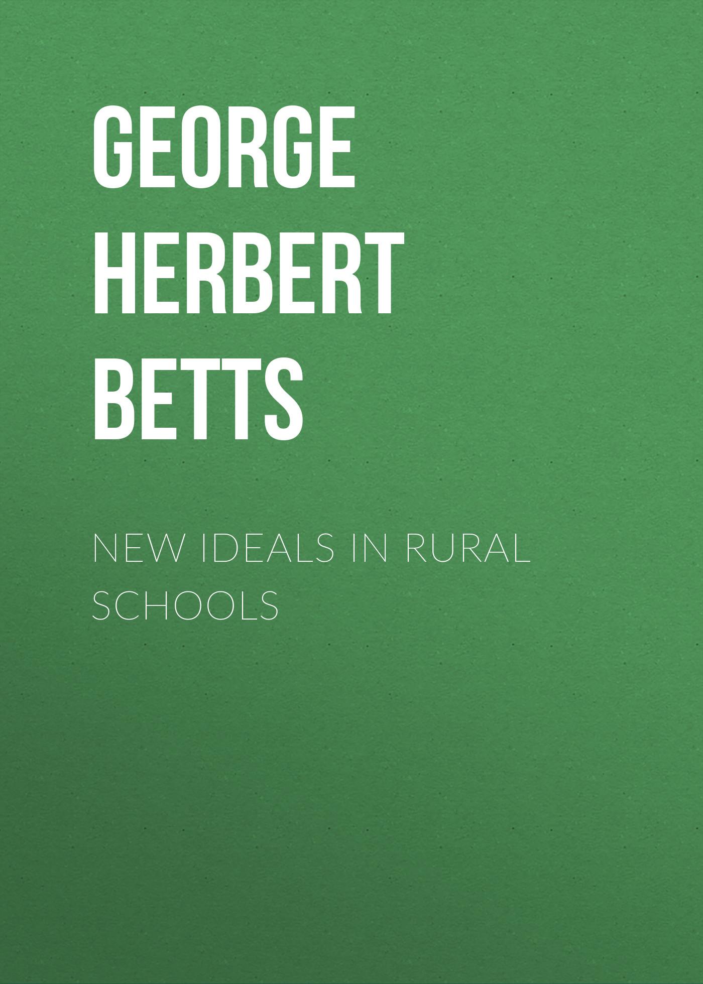 George Herbert Betts New Ideals in Rural Schools rural energy scenario in india