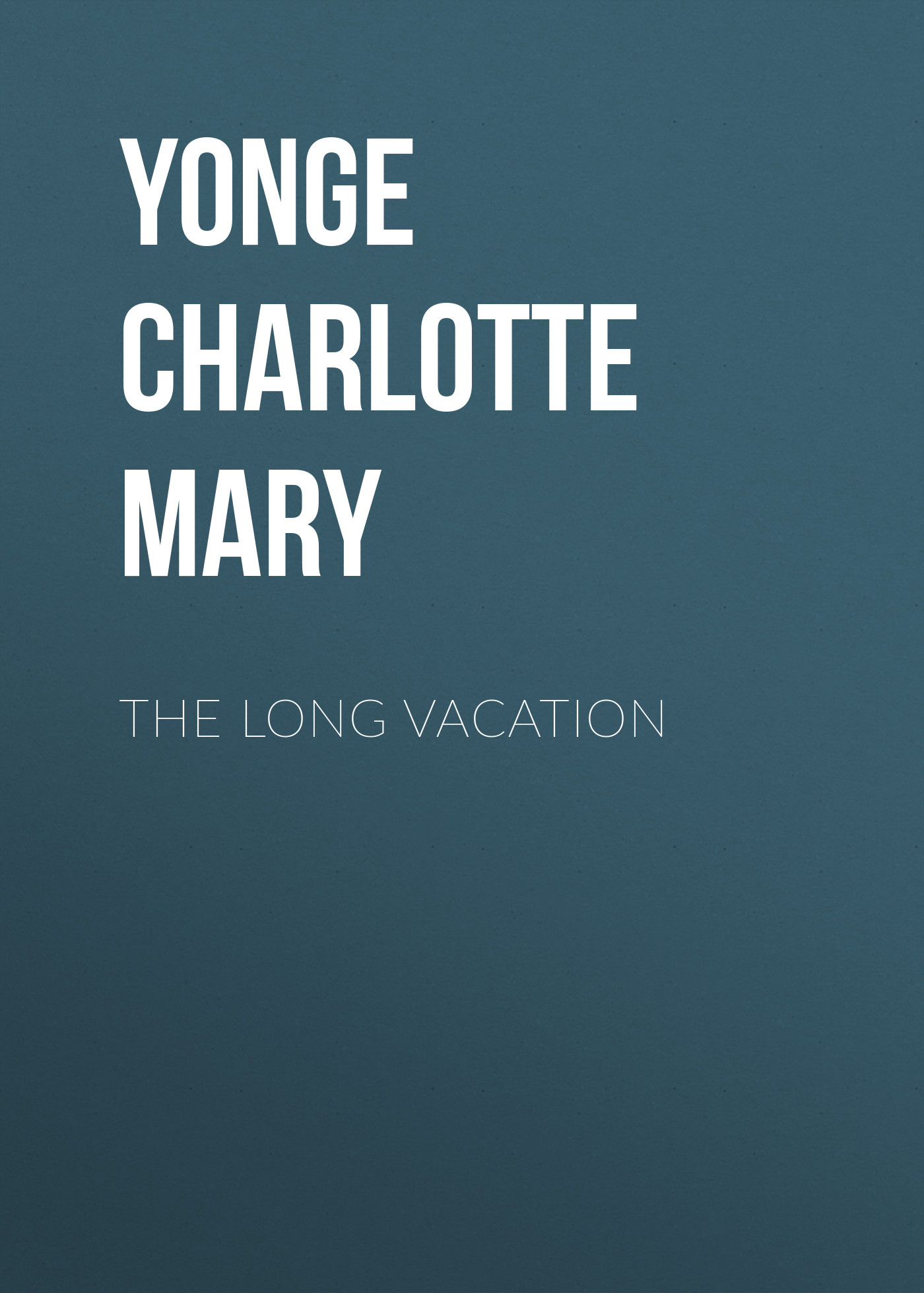 лучшая цена Yonge Charlotte Mary The Long Vacation