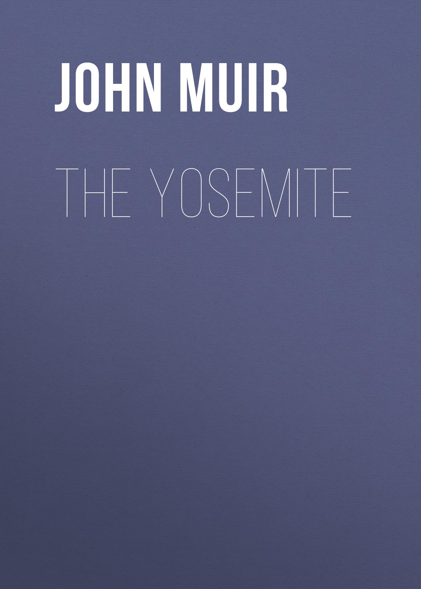John Muir The Yosemite стоимость