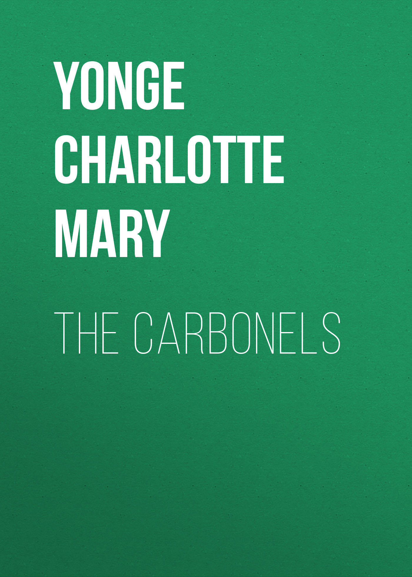 Yonge Charlotte Mary The Carbonels yonge charlotte mary countess kate