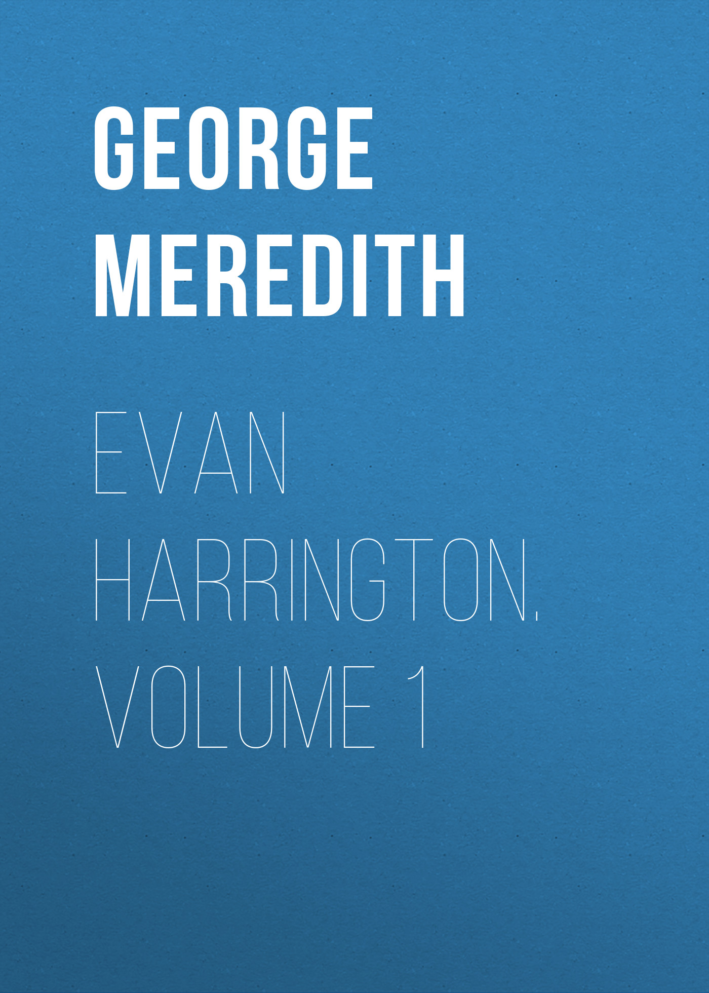 George Meredith Evan Harrington. Volume 1 цена и фото