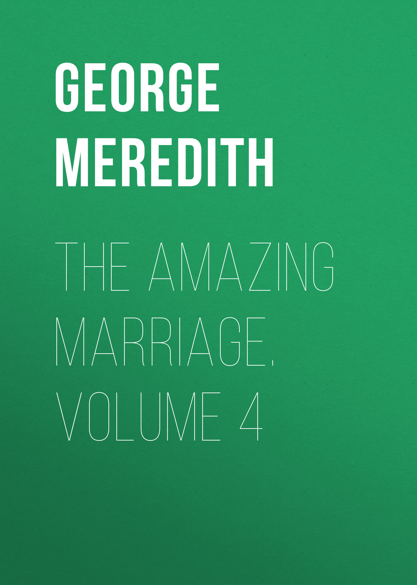 The Amazing Marriage. Volume 4