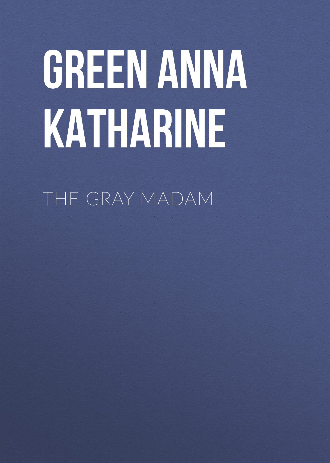 Green Anna Katharine The Gray Madam цена