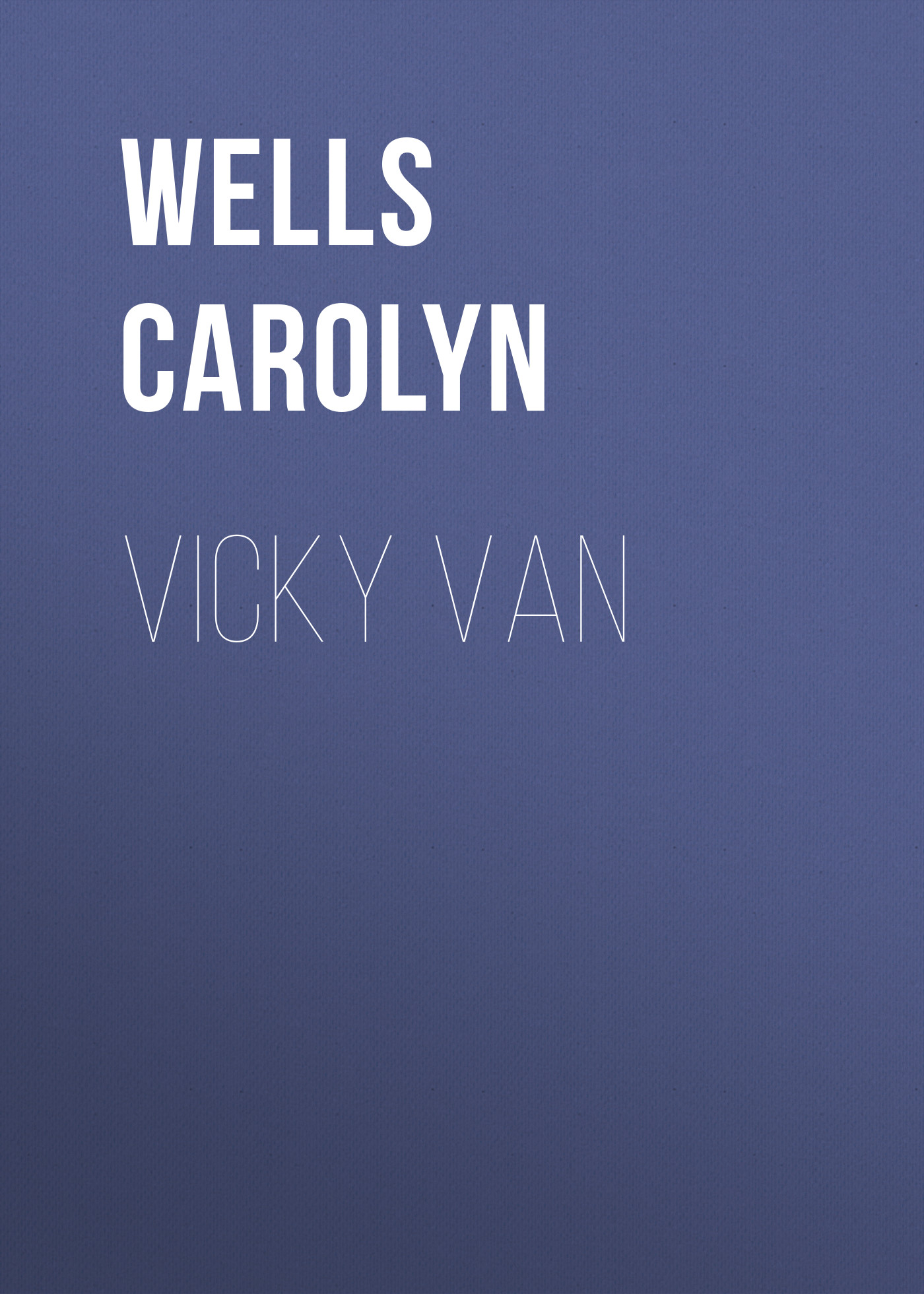 Wells Carolyn Vicky Van wells carolyn a parody anthology