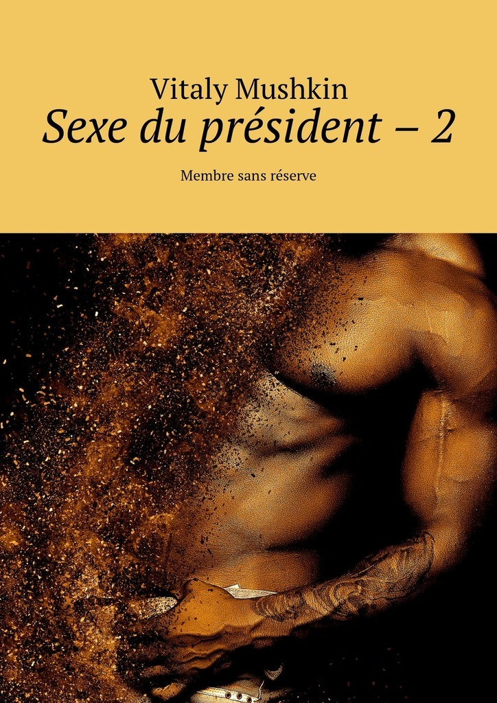 Виталий Мушкин Sexe du président – 2. Membre sans réserve vitaly mushkin porn sexe en ligne