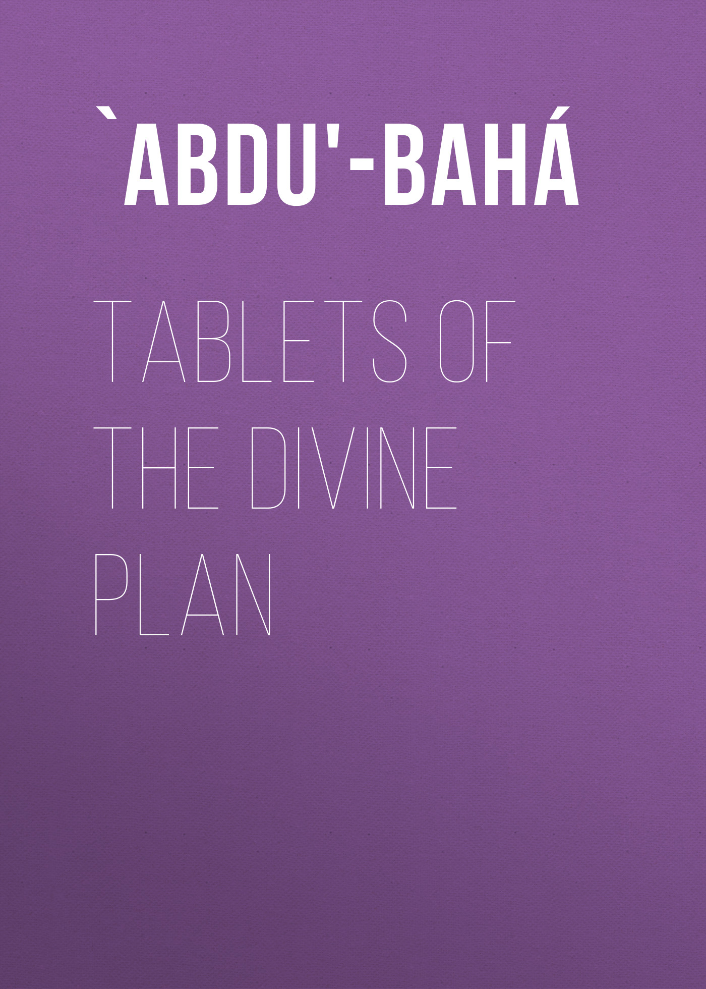 `Abdu'-Bahá Tablets of the Divine Plan ray del sole the divine plan