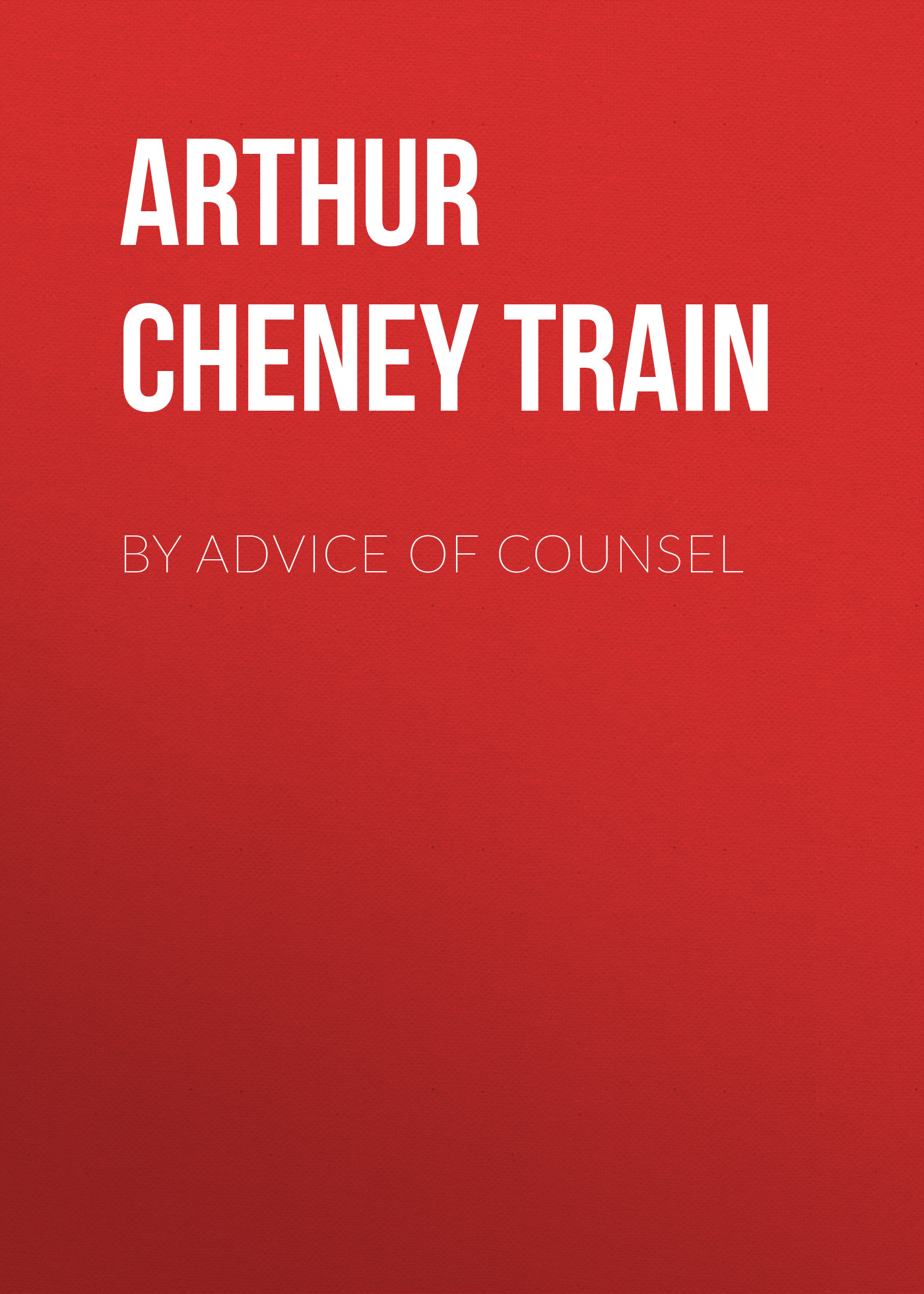 Arthur Cheney Train By Advice of Counsel train train drops of jupiter
