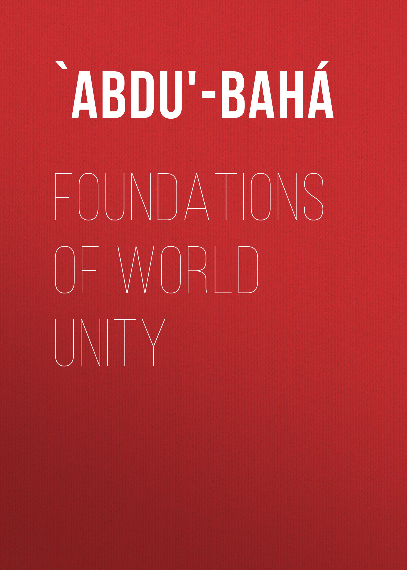 `Abdu'-Bahá Foundations of World Unity все цены