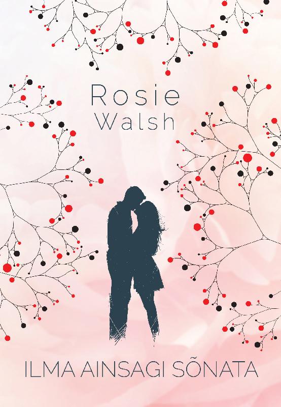 Rosie Walsh Ilma ainsagi sõnata jo platt see olid sina