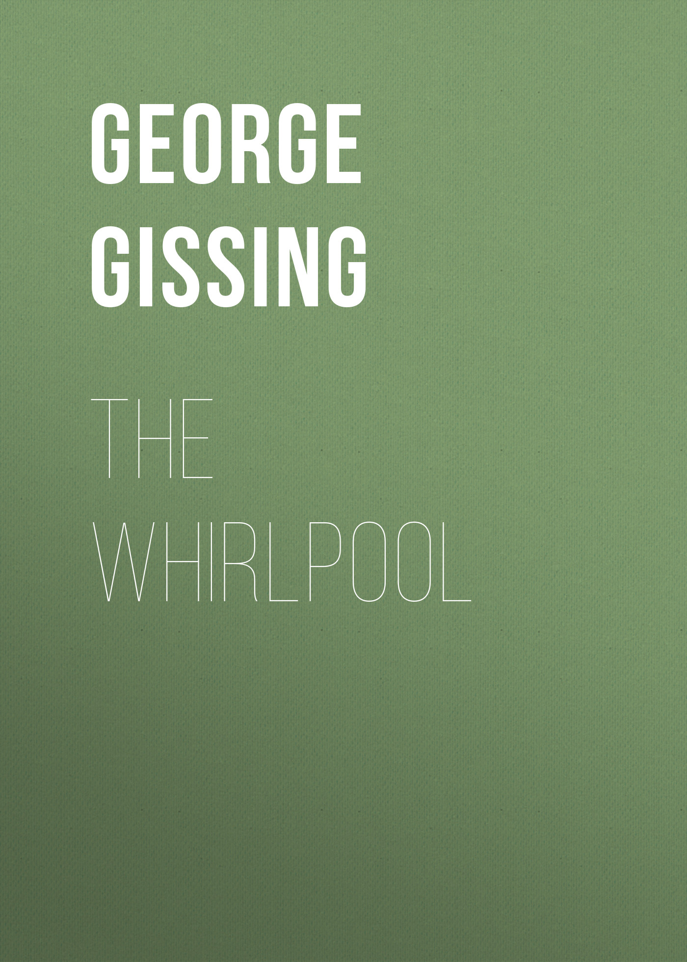 George Gissing The Whirlpool