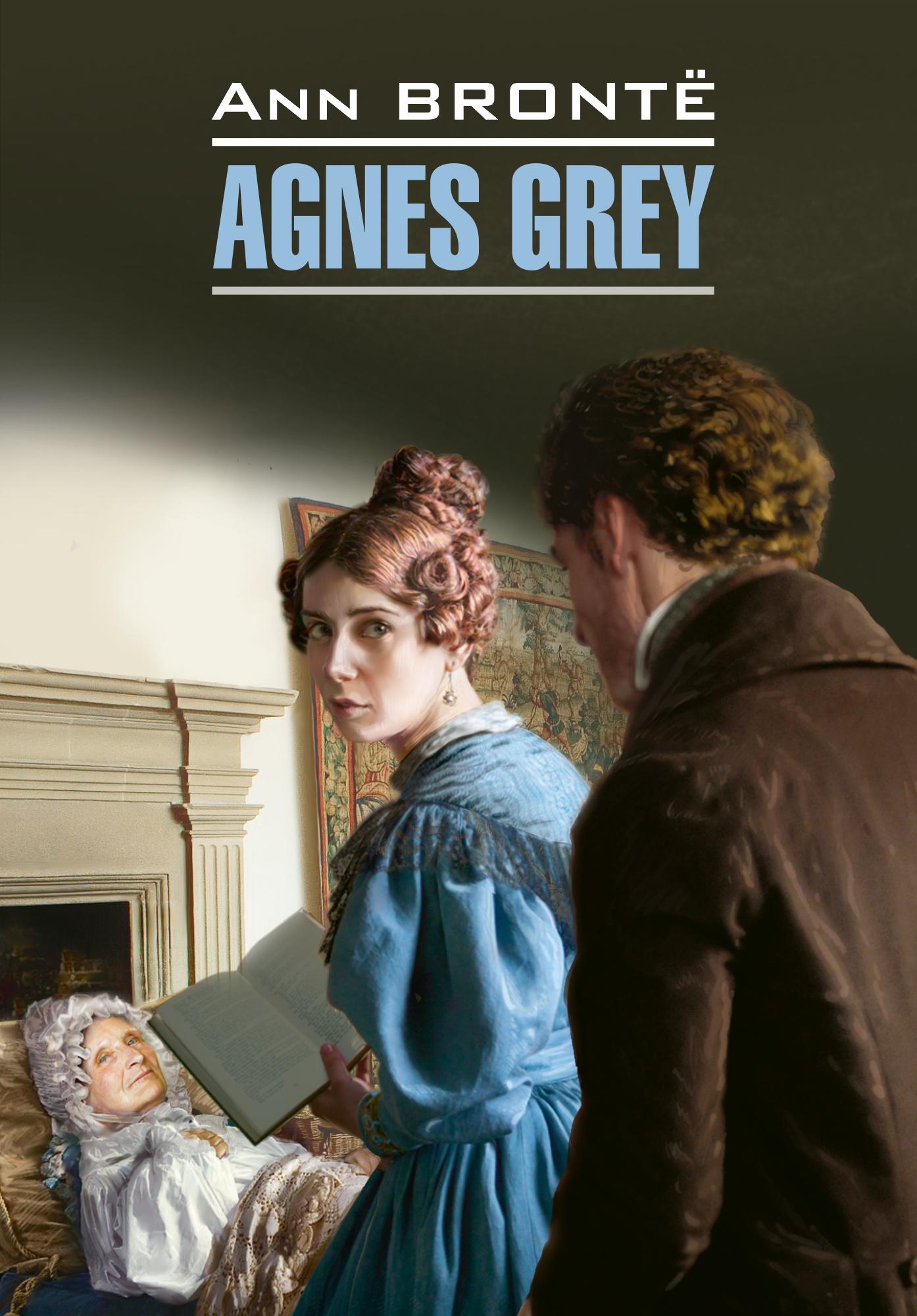 Энн Бронте Agnes Grey / Агнес Грей. Книга для чтения на английском языке недорго, оригинальная цена