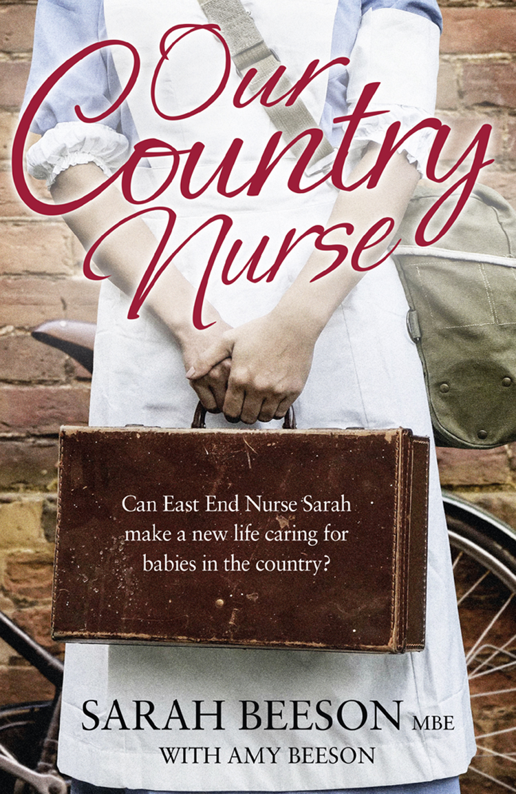 Sarah Beeson Our Country Nurse: Can East End Nurse Sarah find a new life caring for babies in the country? недорго, оригинальная цена