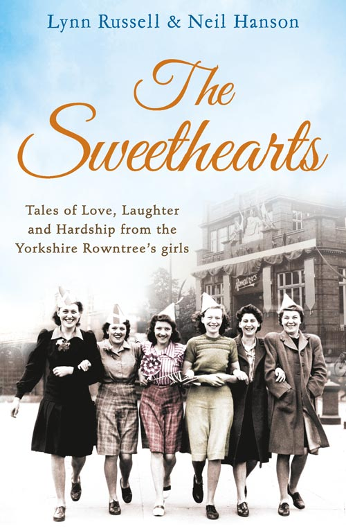 Lynn Russell The Sweethearts: Tales of love, laughter and hardship from the Yorkshire Rowntree's girls teri wilson sleigh bell sweethearts