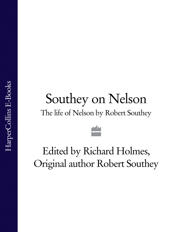 Richard Holmes Southey on Nelson: The Life of Nelson by Robert Southey