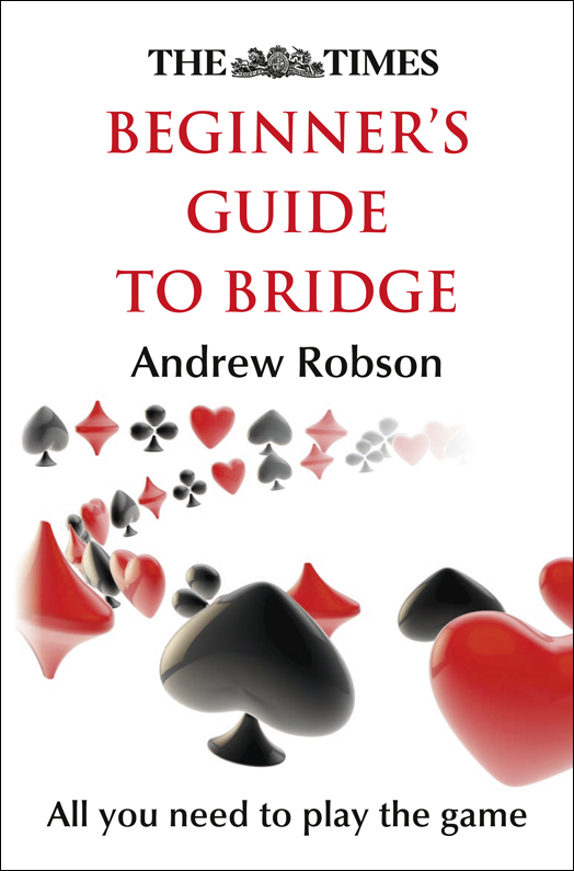 Andrew Robson The Times Beginner's Guide to Bridge the two month bridge to a course in miracles