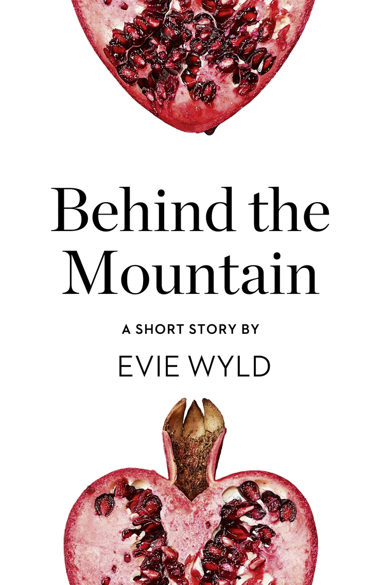 Evie Wyld Behind the Mountain: A Short Story from the collection, Reader, I Married Him james cleugh the marquis and the chevalier a study in the psychology of sex as illustrated by the lives and personalities of the marquis de sade and the chevalier von sacher masoch