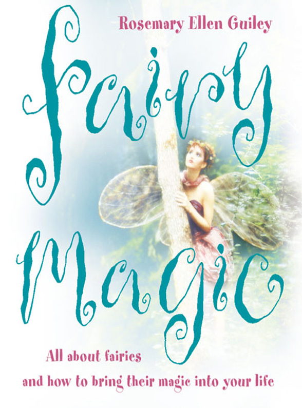 Rosemary Guiley Ellen Fairy Magic: All about fairies and how to bring their magic into your life 1 school линейка magic fairies сердце