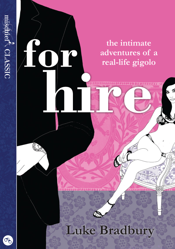 Luke Bradbury For Hire: The Intimate Adventures of a Gigolo a s roe a long look ahead