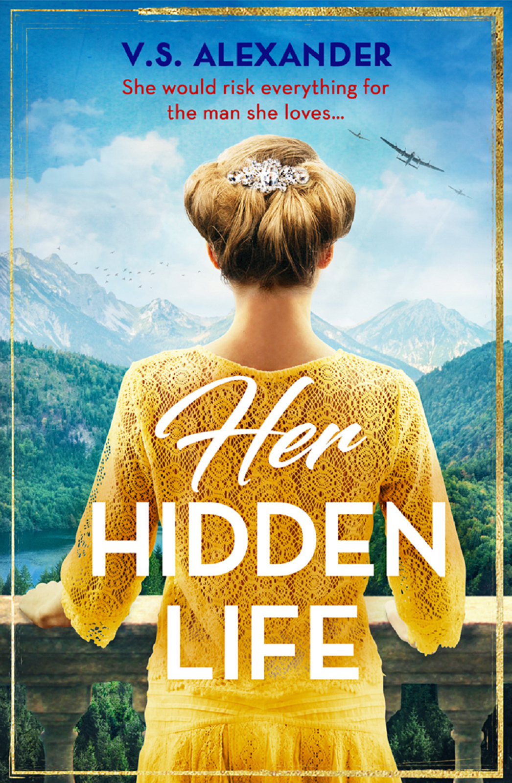 V.S. Alexander Her Hidden Life: A captivating story of history, danger and risking it all for love