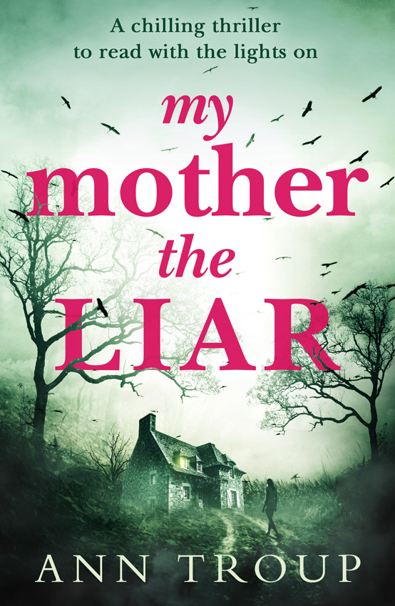 цена на Ann Troup My Mother, The Liar: A chilling crime thriller to read with the lights on