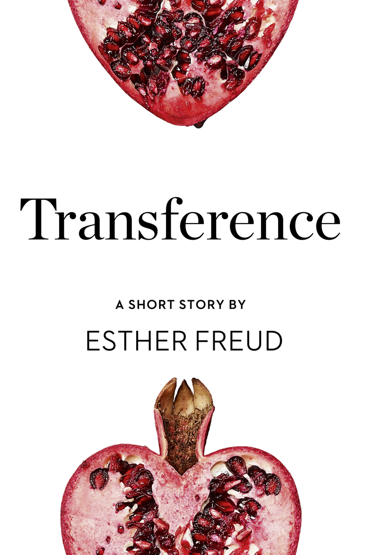 Esther Freud Transference: A Short Story from the collection, Reader, I Married Him pekarovskiy valery i rushed from him… i rushed to him…